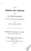 Das K Thchen Von Heilbronn Oder Die Feuerprobe Ein Grosses Historisches Ritterschauspiel Etc