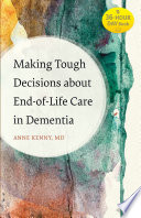 Making Tough Decisions about End of Life Care in Dementia Book