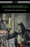 The Strange Case of Dr  Jekyll and Mr  Hyde  Illustrated by Edmund J  Sullivan