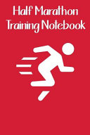 Half Marathon Training Notebook