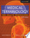 """Medical Terminology for Health Professions (Book Only)"" by Ann Ehrlich, Carol L. Schroeder"