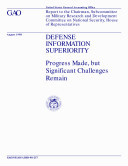 Defense information superiority progress made  but significant challenges remain   report to the chairman  Subcommittee on Military Research and Development  Committee on National Security  House of Representatives