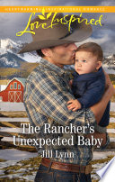 The Rancher s Unexpected Baby  Mills   Boon Love Inspired   Colorado Grooms  Book 2