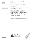 Recovery Act: States' and Localities' Current and Planned Uses of Funds While Facing Fiscal Stresses