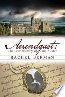 Aerendgast: The Lost History of Jane Austen