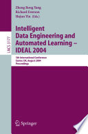 Intelligent Data Engineering and Automated Learning - IDEAL 2004