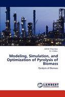 Modeling Simulation And Optimization Of Pyrolysis Of Biomass Book PDF