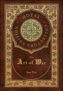 The Art of War  Royal Collector s Edition   Annotated   Case Laminate Hardcover with Jacket