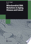 Mitochondrial DNA Mutations in Aging  Disease and Cancer