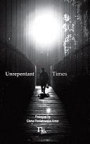Unrepentant Times