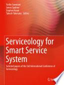 Serviceology for Smart Service System