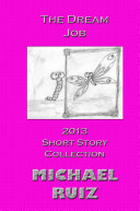 The Dream Job  2013 Short Story Collection