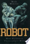 Robot  : Mere Machine to Transcendent Mind
