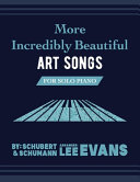 More Incredibly Beautiful Art Songs for Solo Piano Book