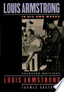 """""""Louis Armstrong, in His Own Words: Selected Writings"""" by Louis Armstrong, Thomas Brothers, Thomas David Brothers"""