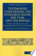 Testimonies Concerning the Patriarch Nicon  the Tsar  and the Boyars  from the Travels of the Patriarch Macarius of Antioch Book PDF