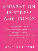 Separation Distress and Dogs