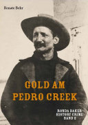Gold am Pedro Creek: Ronda Baker History Crime