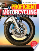 """""""Proficient Motorcycling: The Ultimate Guide to Riding Well"""" by David L. Hough"""
