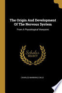 The Origin And Development Of The Nervous System: From A Physiological Viewpoint