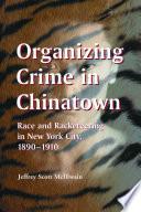 Organizing Crime in Chinatown Book PDF