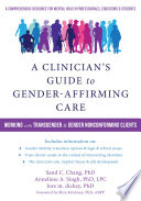 A Clinician s Guide to Gender Affirming Care Book