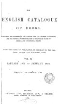 The English catalogue of books published from January, 1835, to comprising the contents of the 'London' and the 'British' catalogues, compiled by S. Low [and others].