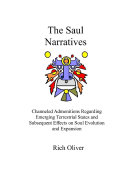The Saul Narratives  Channeled Admonitions Regarding Emerging Terrestrial States and Subsequent Effects on Soul Evolution and Expansion