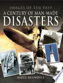 A Century of Man-Made Disasters