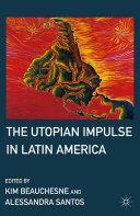 Pdf The Utopian Impulse in Latin America