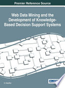 Web Data Mining and the Development of Knowledge Based Decision Support Systems Book