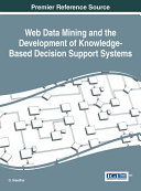 Web Data Mining and the Development of Knowledge Based Decision Support Systems