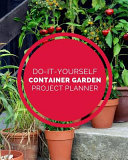 Do It Yourself Container Garden Project Planner