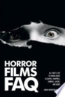 Horror Films FAQ  : All That's Left to Know About Slashers, Vampires, Zombies, Aliens, and More