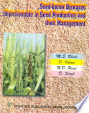 Seed Borne Diseases Objectionable in Seed Production and Their Management