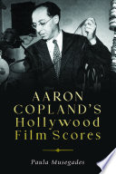 Aaron Copland s Hollywood Film Scores