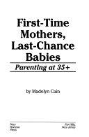 First-time Mothers, Last-chance Babies