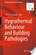 Hygrothermal Behaviour and Building Pathologies Book
