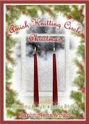 Amish Knitting Circle Christmas - Granny and Jebs Love Story