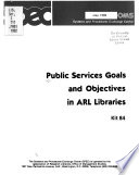 Public Services Goals and Objectives in ARL Libraries