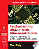 Implementing 802 11 With Microcontrollers Wireless Networking For Embedded Systems Designers Book PDF