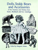 Collectible Dolls and Accessories of the Twenties and Thirties from Sears  Roebuck and Co  Catalogs