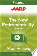 """AARP The New Retirementality: Planning Your Life and Living Your Dreams...at Any Age You Want"" by Mitch Anthony"