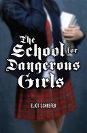 The School For Dangerous Girls [Pdf/ePub] eBook