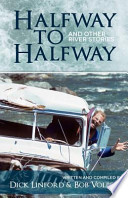 Halfway to Halfway and Other River Stories