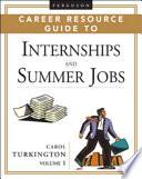 Ferguson Career Resource Guide to Internships and Summer Jobs  2 Volume Set