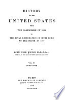 History of the United States from the Compromise of 1850 to the Final Restoration of Home Rule at the South in 1877