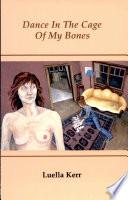 Dance in the Cage of My Bones Book
