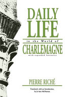 Daily Life in the World of Charlemagne