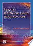 Fundamentals of Special Radiographic Procedures   E Book Book